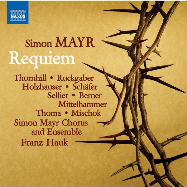 Franz Hauk - Simon Mayr : Grande Messa da Requiem