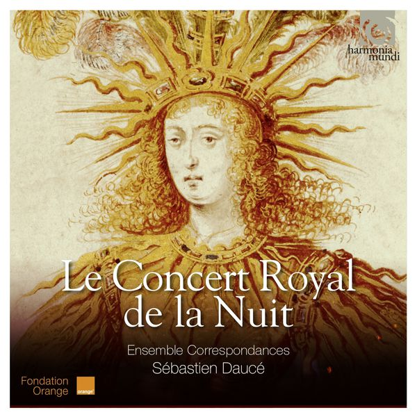 Ensemble Correspondances - Le Concert royal de la Nuit
