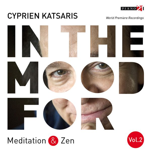 Cyprien Katsaris - In the Mood for Meditation & Zen, Vol. 2: Chopin, Schumann, Wagner, Saint-Saëns, Tchaikovsky, Mahler... (Classical Piano Hits)