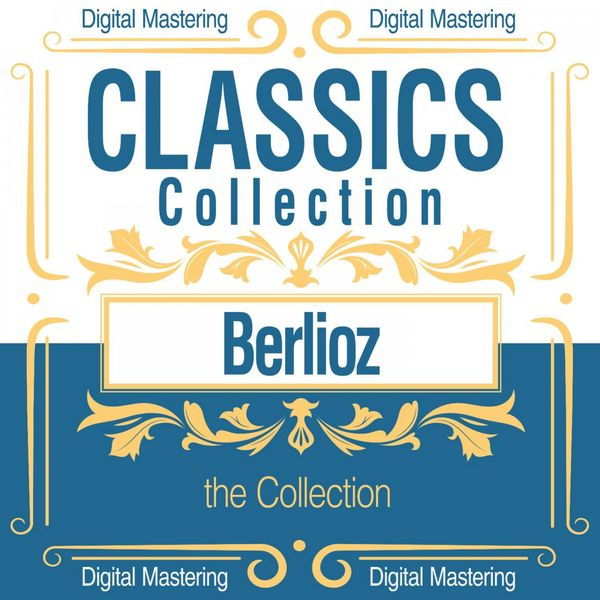 Various Artists - Berlioz, the Collection (Classics Collection)