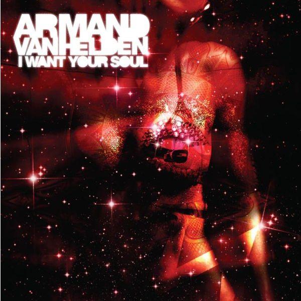 Armand van Helden - I Want Your Soul