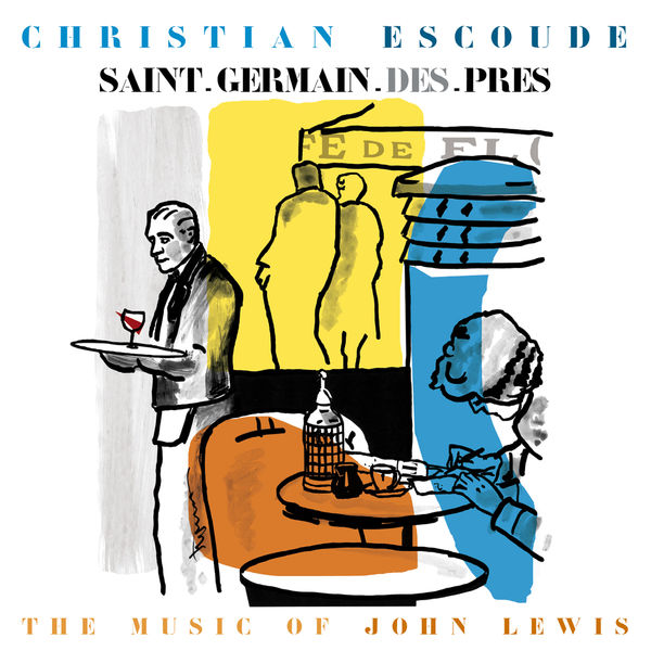Christian Escoudé - Saint-Germain-des-Prés - The Music Of John Lewis