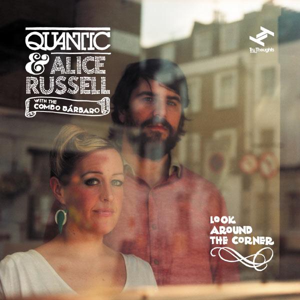 Quantic - Look Around the Corner (feat. The Combo Bárbaro)