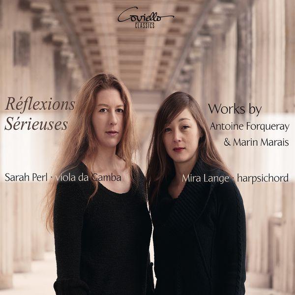 Mira Lange, Sarah Perl, Niklas Trüstedt - Reflexions Serieuses Works by Antoine Forqueray & Marin Marais