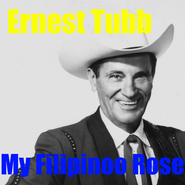 Ernest Tubb - My Filipinoo Rose