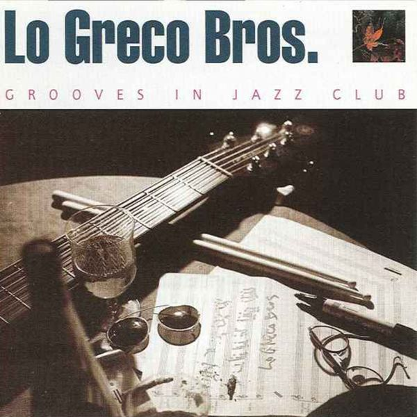 Lo Greco Bros - Grooves in Jazz Club
