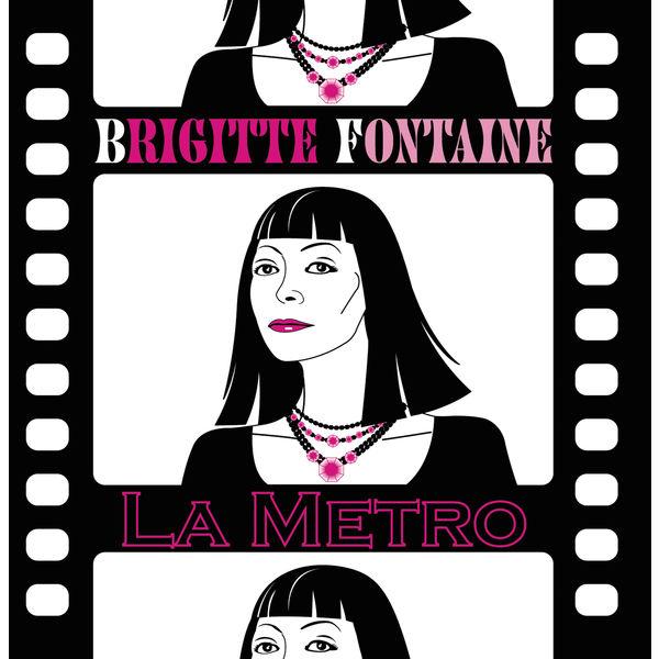 Brigitte Fontaine - La Métro