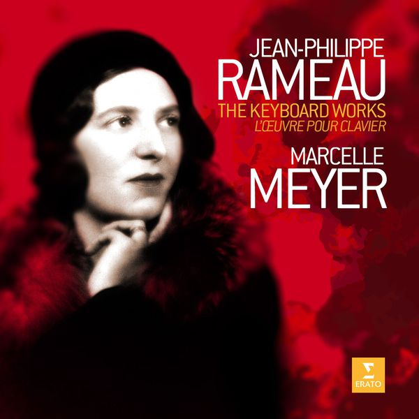 Marcelle Meyer|Jean-Philippe Rameau : The Keyboard Works (L'Œuvre pour clavier)