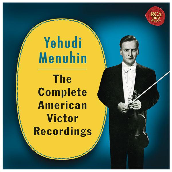Yehudi Menuhin Menuhin. The Complete American Victor Recordings