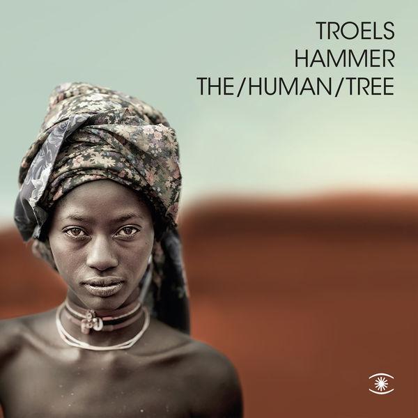 Troels Hammer - The/Human/Tree
