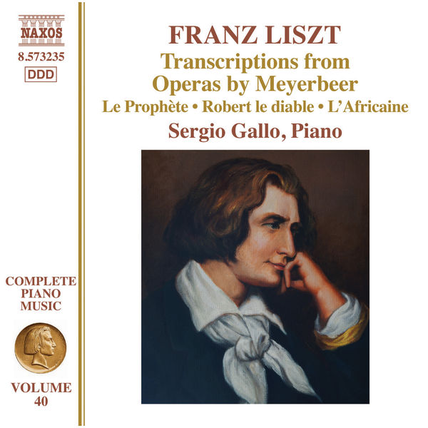 Sergio Gallo Liszt Complete Piano Music, Vol. 40: Transcriptions from Operas by Meyerbeer