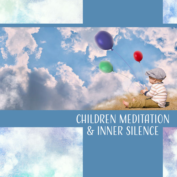 Album Children Meditation & Inner Silence – Relaxation Music
