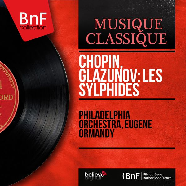 Philadelphia Orchestra - Chopin, Glazunov: Les Sylphides (Mono Version)