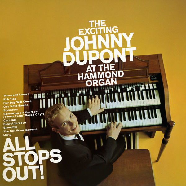 Johnny Dupont - All Stops Out!