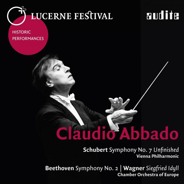 Claudio Abbado - Schubert, Beethoven, Wagner (Live Lucerne Festival)
