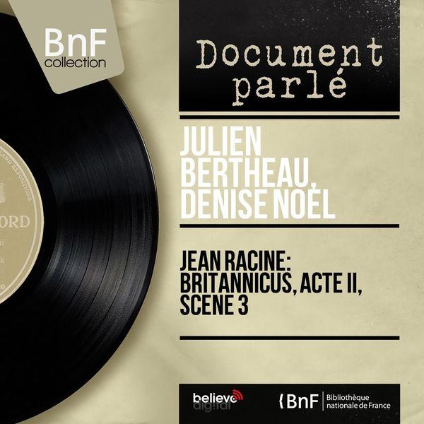 Julien Bertheau, Denise Noël - Jean Racine: Britannicus, acte II, scène 3 (Mono version)