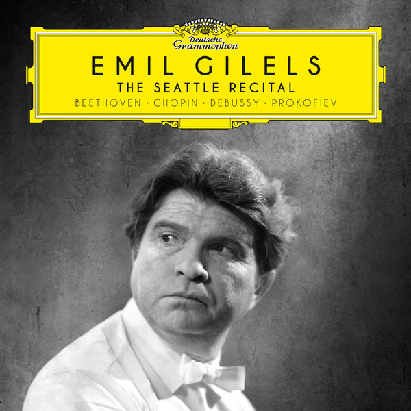 Emil Gilels - The Seattle Recital