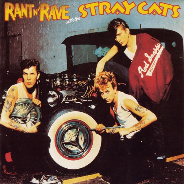 Stray Cats - Rant 'N' Rave With The Stray Cats