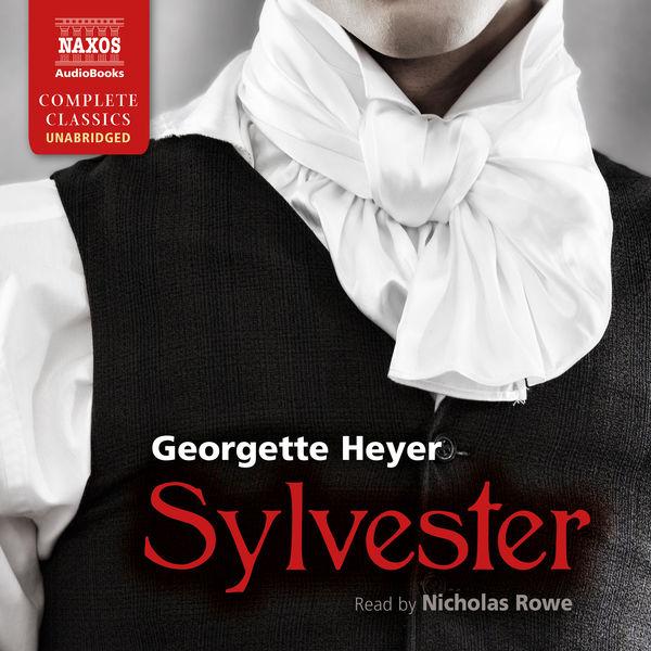 Nicholas Rowe - Heyer: Sylvester (Unabridged)