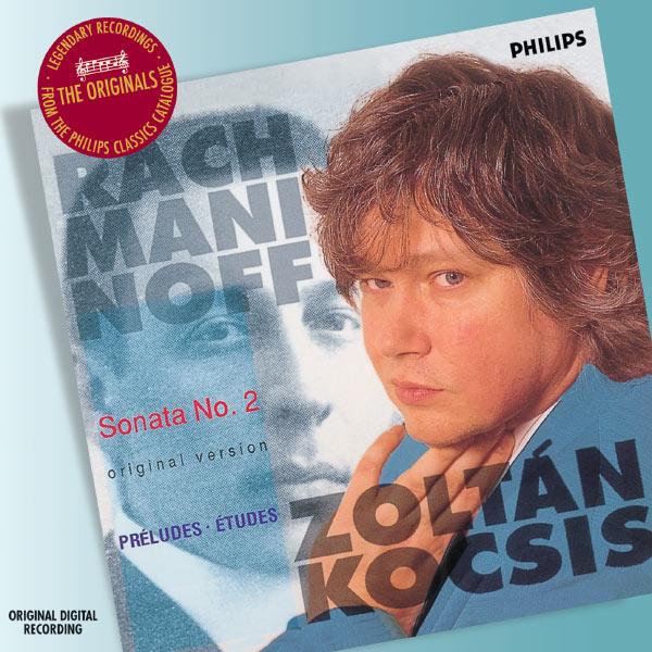 Zoltán Kocsis|Rachmaninoff: Piano Sonata No.2, Preludes, Etudes