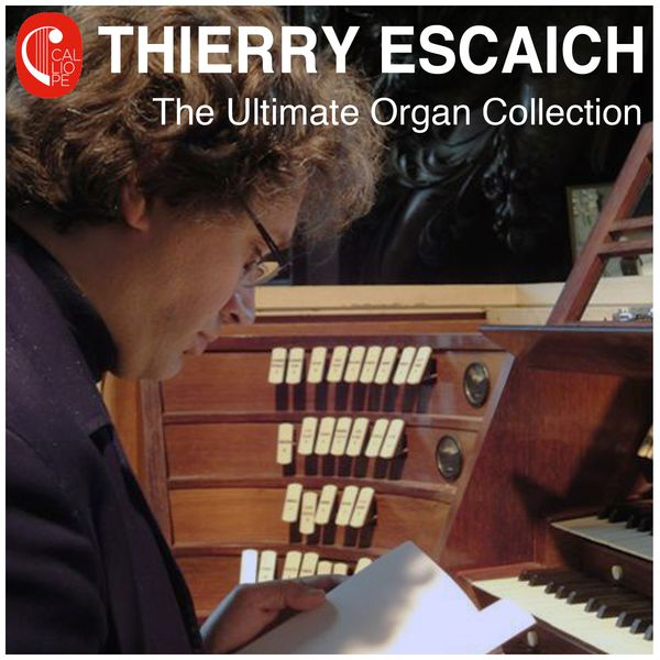 Thierry Escaich - The Ultimate Organ Collection