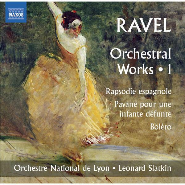 Leonard Slatkin - Ravel: Orchestral Works, Vol. 1