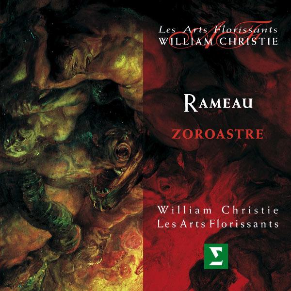 William Christie - Jean-Philippe Rameau : Zoroastre