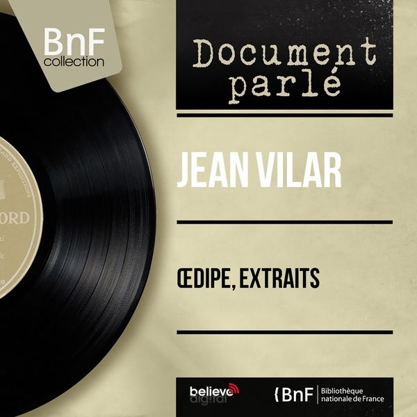 Jean Vilar - Œdipe, extraits (Mono version)