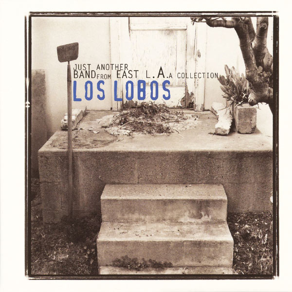Los Lobos|Los Lobos: Just Another Band From East L.A.