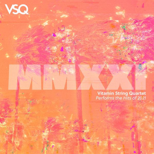 Vitamin String Quartet VSQ Performs the Hits of 2021, Vol. 1