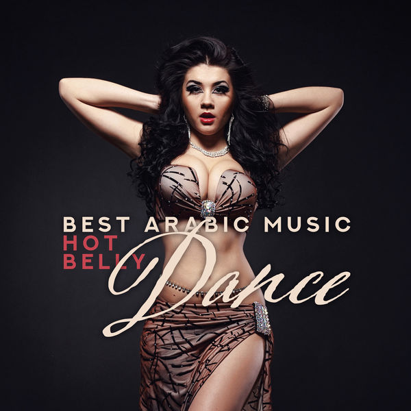 Oriental Music Zone - Best Arabic Music: Hot Belly Dance – Oriental Dance Music for Relaxation, Sexy and Erotic Night