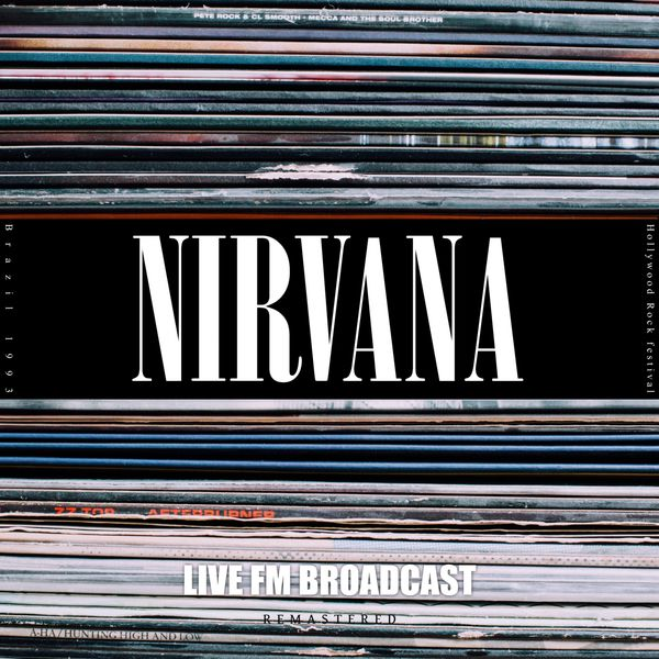 Nirvana - Live at Hollywood Rock Festival, Brazil 1993 (Live FM Broadcast Remastered)