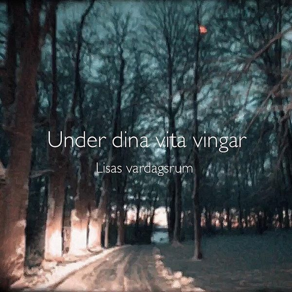 Lisas Vardagsrum - Under dina vita vingar