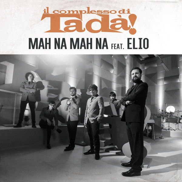 Il Complesso Di Tadà - Mah Na Mah Na (feat. Elio)