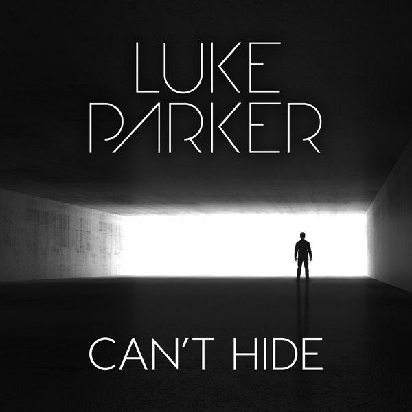 Luke parker - Can't Hide