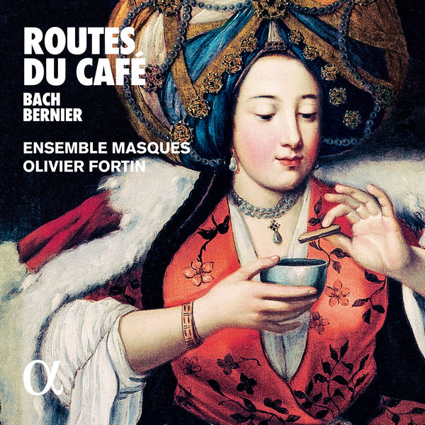 Ensemble Masques - Bach & Bernier: Routes du café