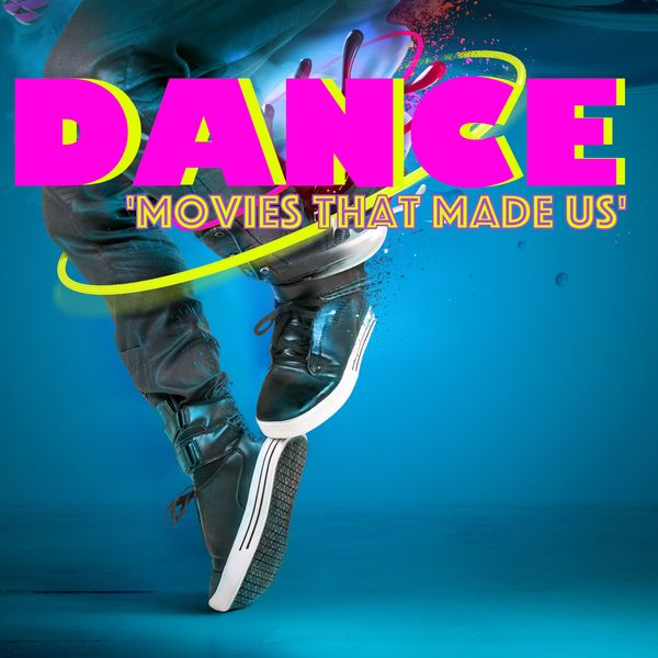 Various Artists - Dance Movies That Made Us