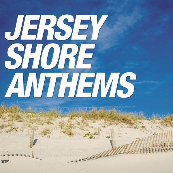Various Artists - Jersey Shore Anthems