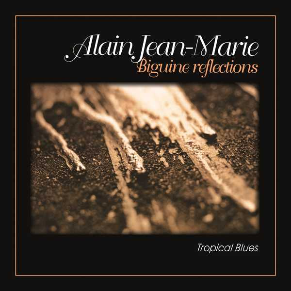 Alain Jean-Marie - Biguine Reflections - Tropical Blues