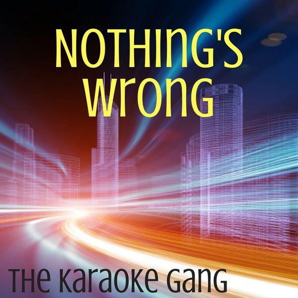 The Karaoke Gang - Nothing's Wrong (Karaoke Version) (Originally Performed by Haim)