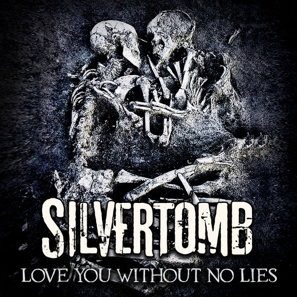 Silvertomb - Love You Without No Lies