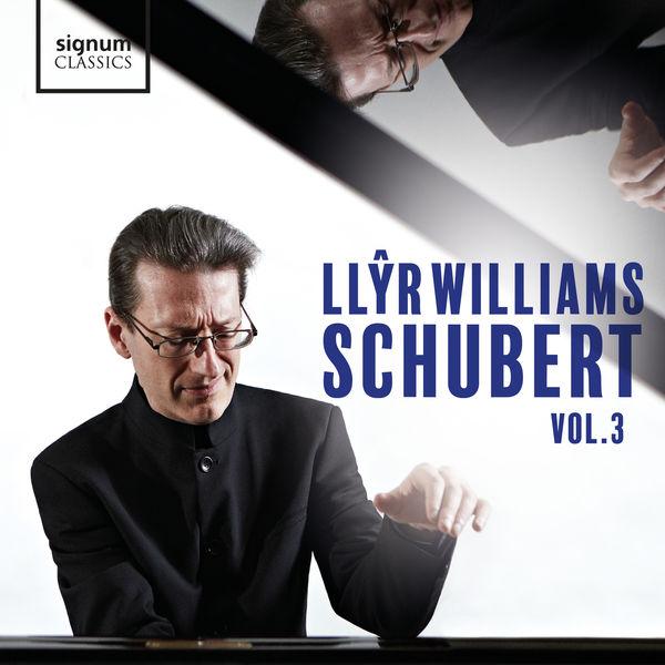 Llyr Williams - Llŷr Williams: Schubert, Vol. 3