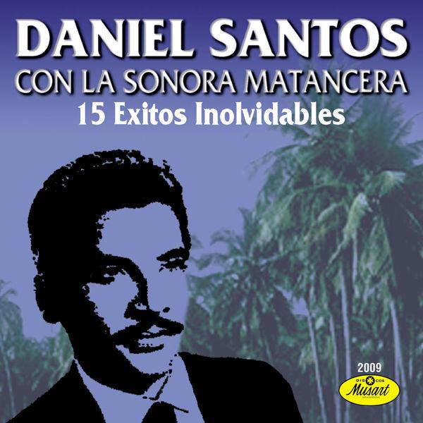 Daniel Santos - 15 Éxitos Inolvidables De Daniel Santos