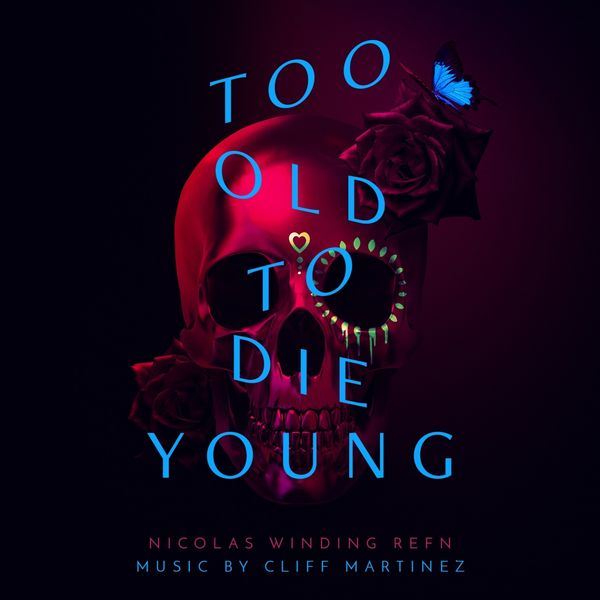 Cliff Martinez - Too Old to Die Young (Music from the Original TV Series)