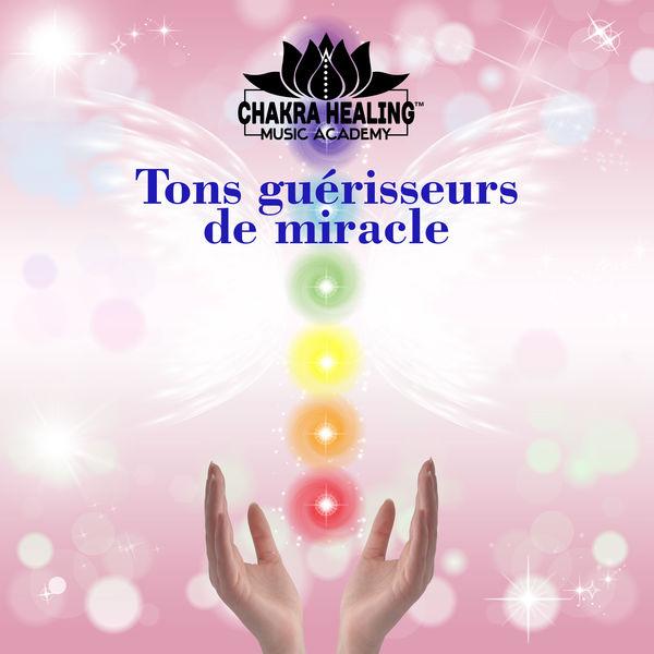 Chakra Healing Music Academy - Tons guérisseurs de miracle