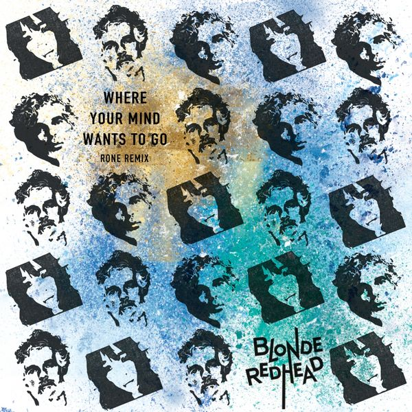 Blonde Redhead|Where Your Mind Wants to Go  (RONE Remix)