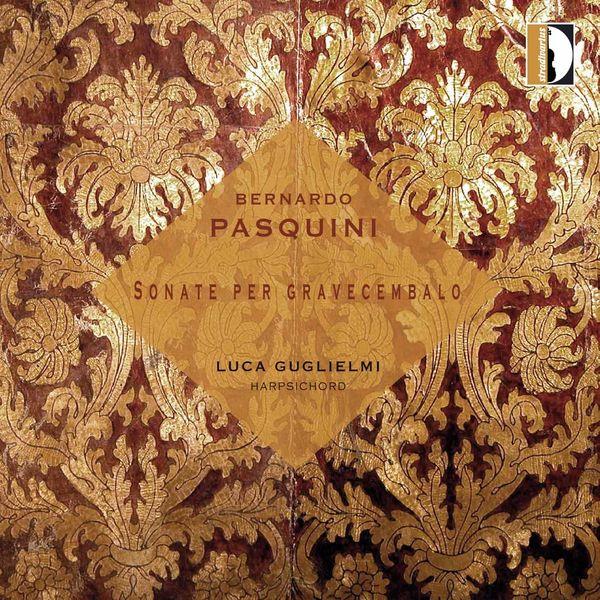 Luca Guglielmi - Pasquini: Sonate per gravecembalo