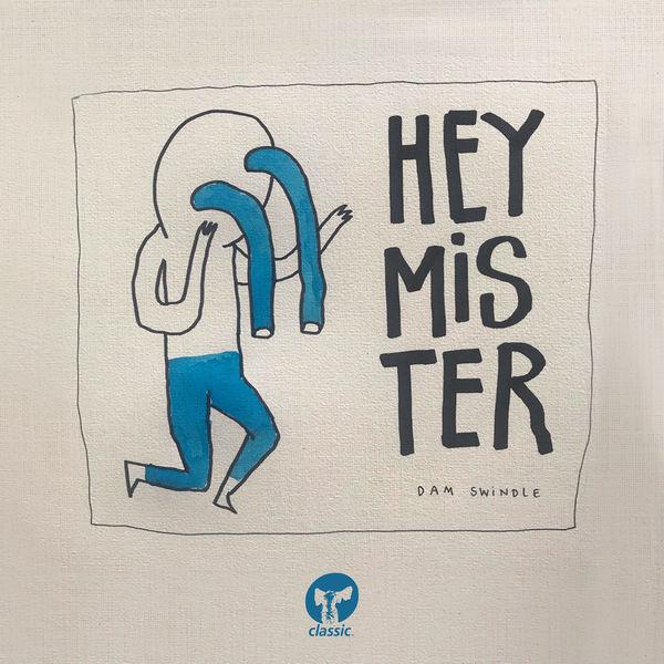 Dam Swindle - Hey Mister