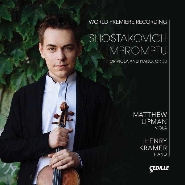 Matthew Lipman - Shostakovich: Impromptu for Viola & Piano, Op. 33
