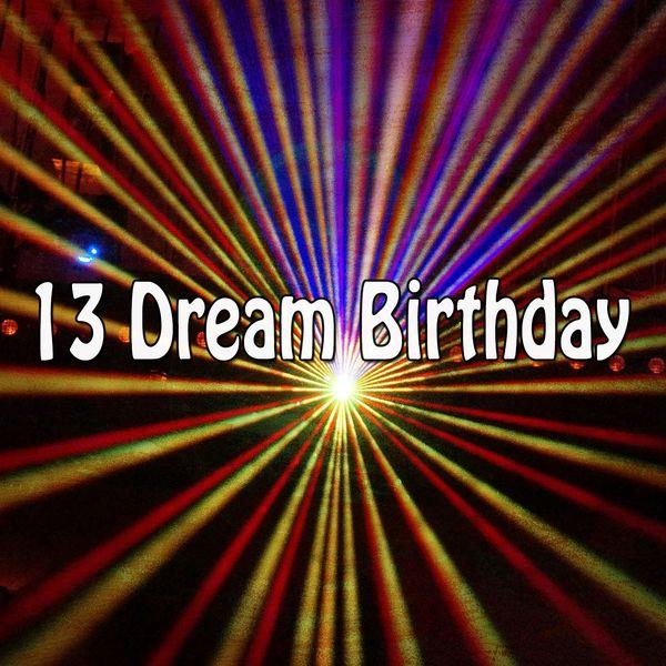 Happy Birthday - 13 Dream Birthday